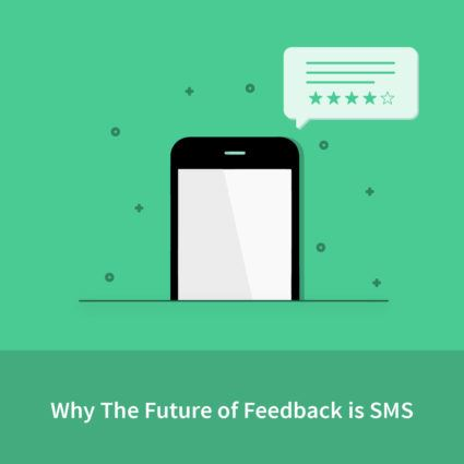 Why The Future of Feedback is SMS
